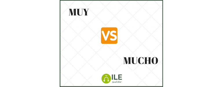 MUY vs. MUCHO. Learn Spanish with ILE.